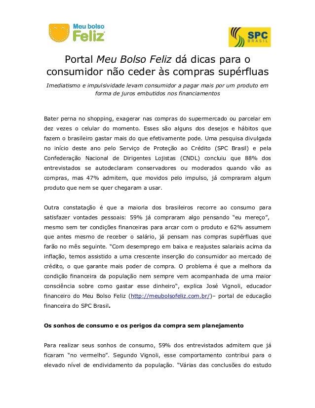 Portal Meu Bolso Feliz dá dicas para o consumidor não ceder às compras supérfluas Imediatismo e impulsividade levam consum...