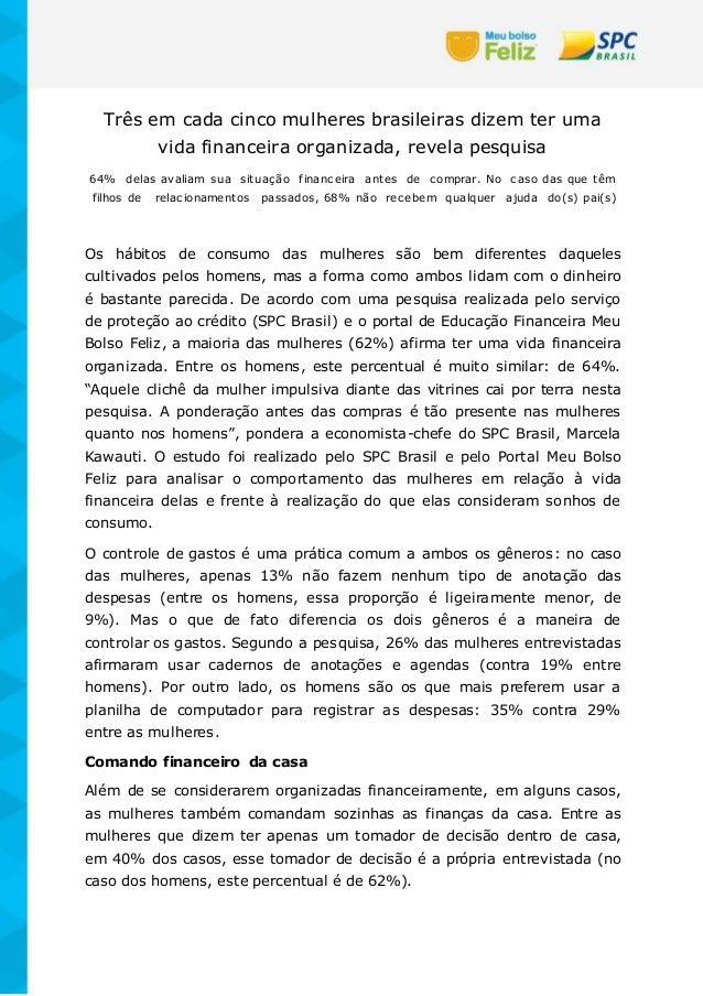Três em cada cinco mulheres brasileiras dizem ter uma vida financeira organizada, revela pesquisa 64% delas avaliam sua si...