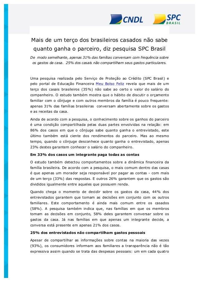 Mais de um terço dos brasileiros casados não sabe quanto ganha o parceiro, diz pesquisa SPC Brasil De modo semelhante, a...