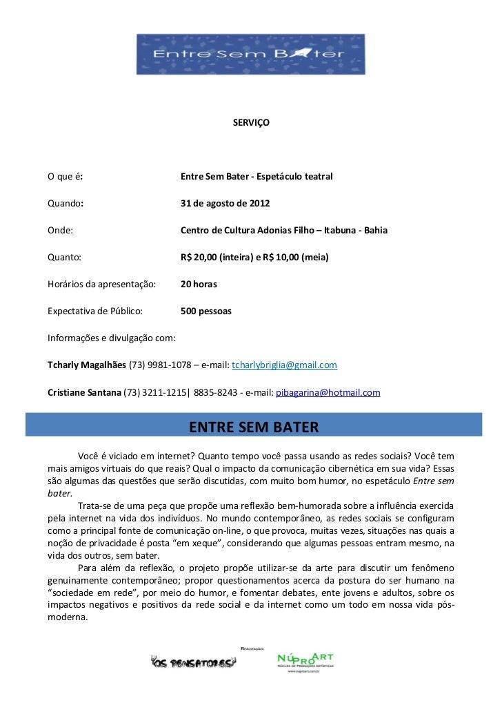 SERVIÇOO que é:                        Entre Sem Bater - Espetáculo teatralQuando:                         31 de agosto de...