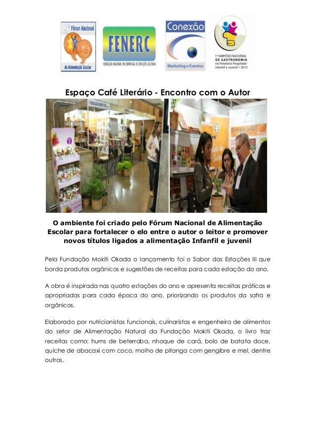 Espaço CaféO ambiente foi criado pelo Fórum Nacional de AlimentaçãoEscolar para fortalecer o elonovos títulos ligados a al...