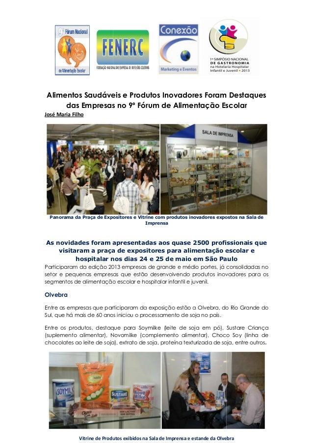 Alimentos Saudáveisdas EmpresasJosé Maria FilhoPanorama da Praça de Expositores e Vitrine com produtos inovadores expostos...