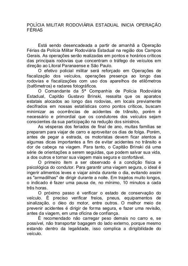 POLÍCIA MILITAR RODOVIÁRIA ESTADUAL INICIA OPERAÇÃOFÉRIAS       Está sendo desencadeada a partir de amanhã a OperaçãoFéria...