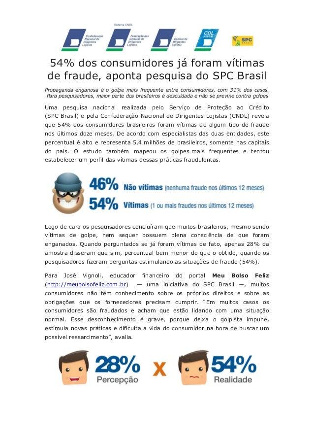 54% dos consumidores já foram vítimas de fraude, aponta pesquisa do SPC Brasil Propaganda enganosa é o golpe mais frequent...