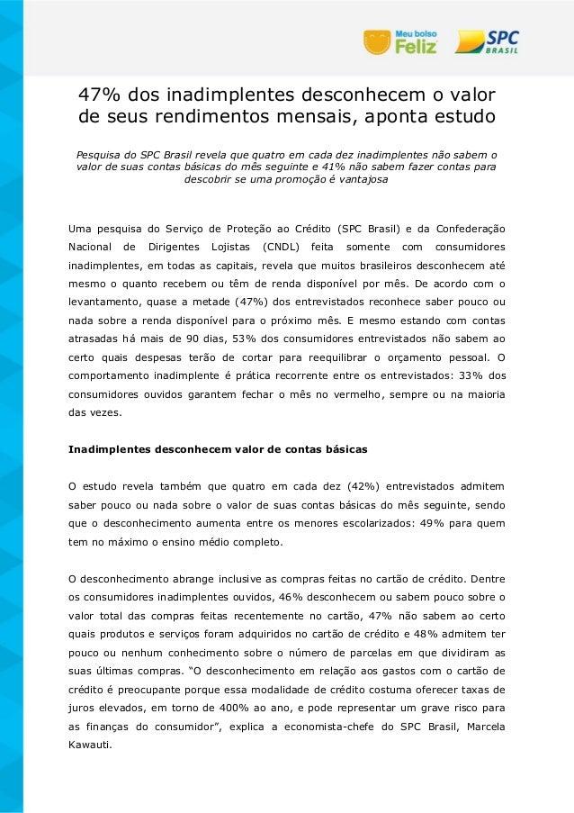 47% dos inadimplentes desconhecem o valor de seus rendimentos mensais, aponta estudo Pesquisa do SPC Brasil revela que qua...