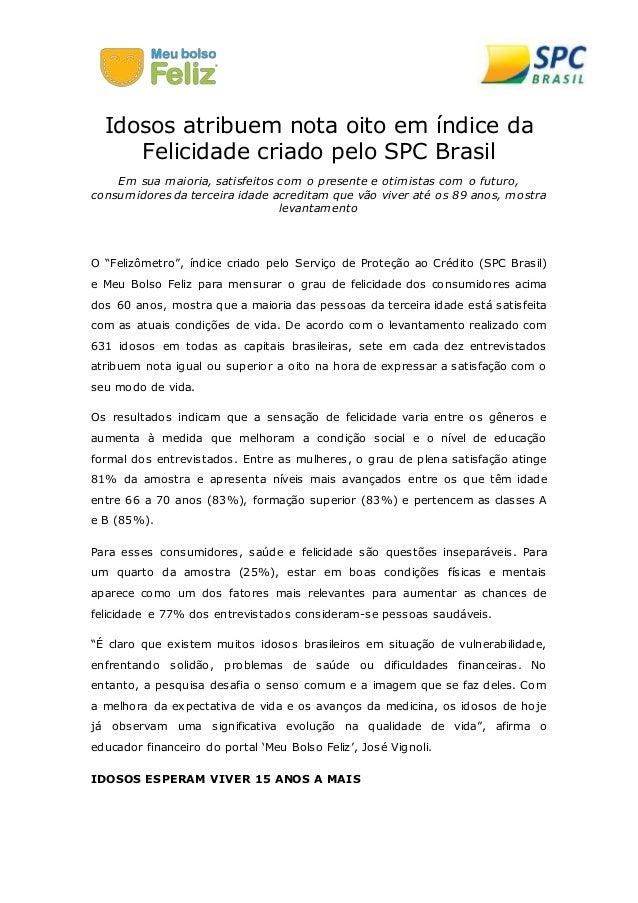 Idosos atribuem nota oito em índice da  Felicidade criado pelo SPC Brasil  Em sua maioria, satisfeitos com o presente e ot...