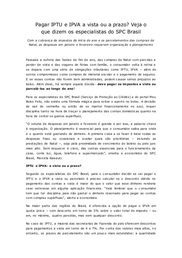 Pagar IPTU e IPVA a vista ou a prazo? Veja o que dizem os especialistas do SPC Brasil Com a cobrança de impostos de início...