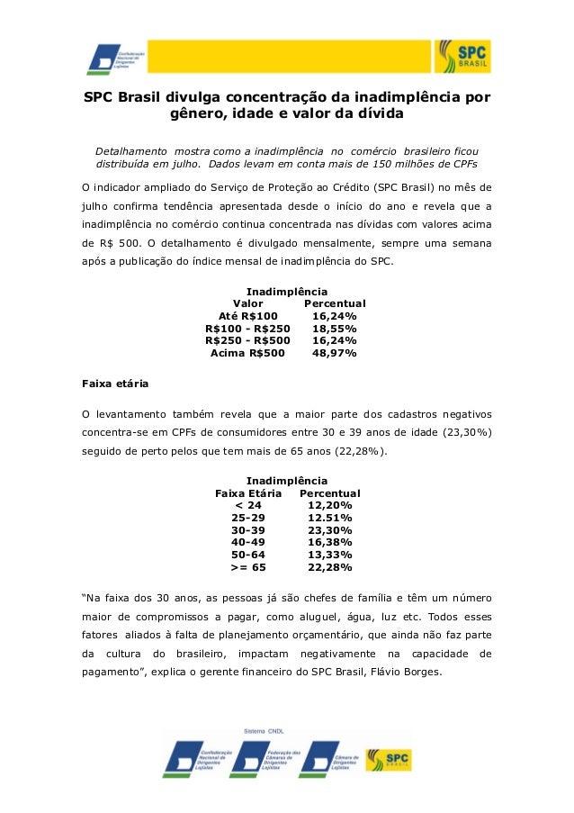 SPC Brasil divulga concentração da inadimplência por gênero, idade e valor da dívida Detalhamento mostra como a inadimplên...