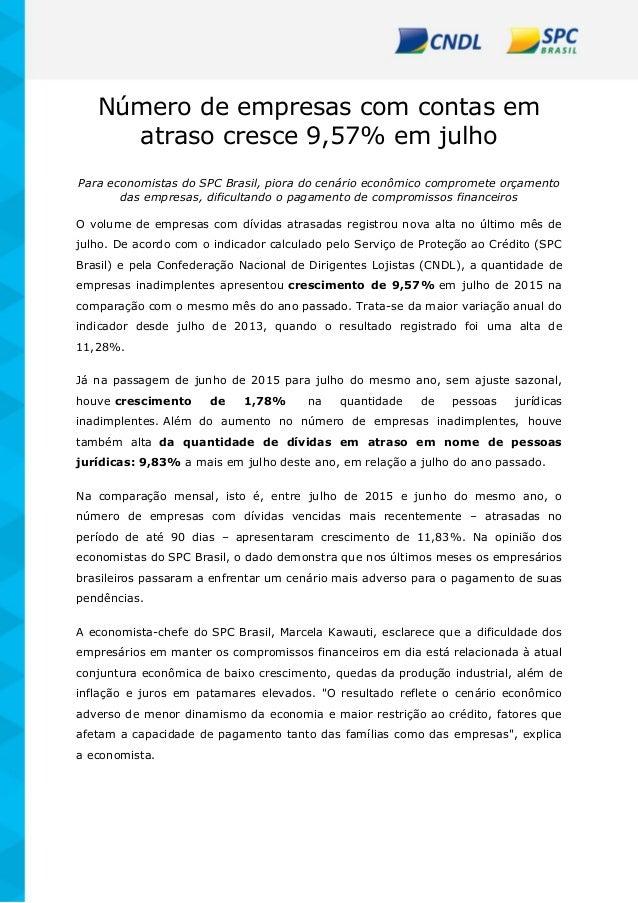 Número de empresas com contas em atraso cresce 9,57% em julho Para economistas do SPC Brasil, piora do cenário econômico c...