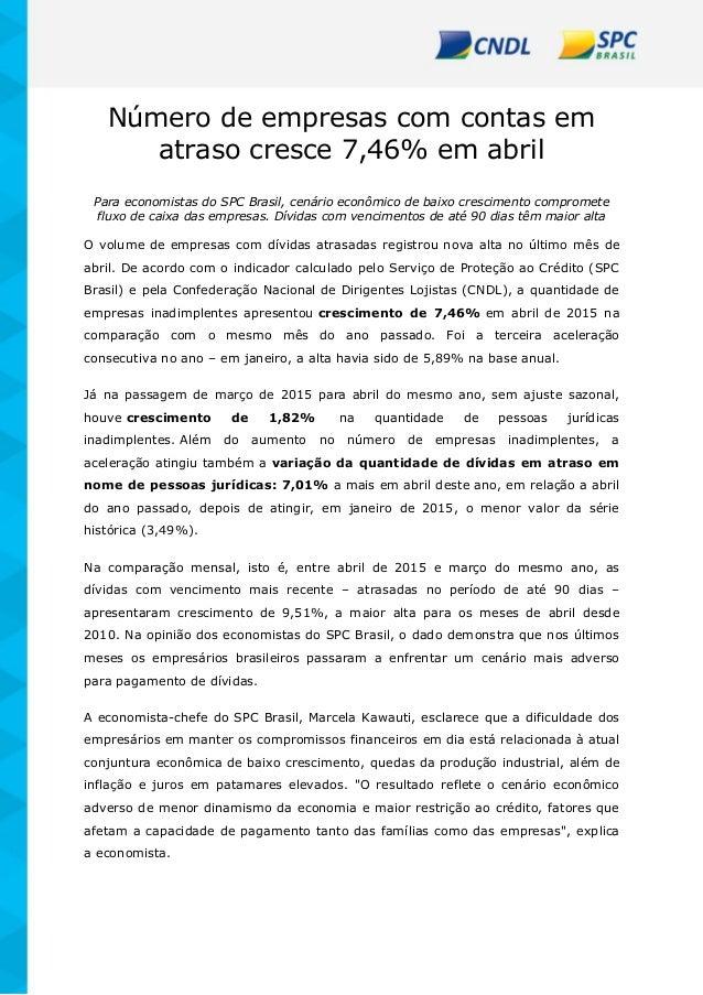 Número de empresas com contas em atraso cresce 7,46% em abril Para economistas do SPC Brasil, cenário econômico de baixo c...