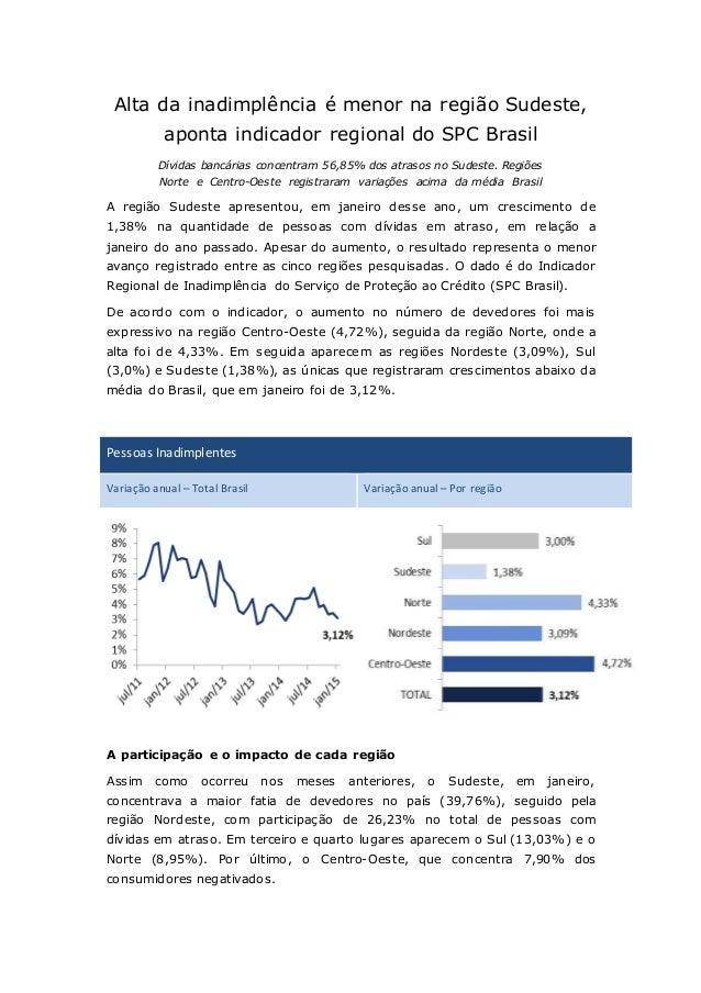 Alta da inadimplência é menor na região Sudeste, aponta indicador regional do SPC Brasil Dívidas bancárias concentram 56,8...