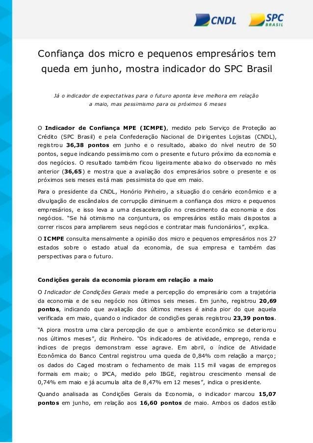 Confiança dos micro e pequenos empresários tem queda em junho, mostra indicador do SPC Brasil Já o indicador de expectativ...