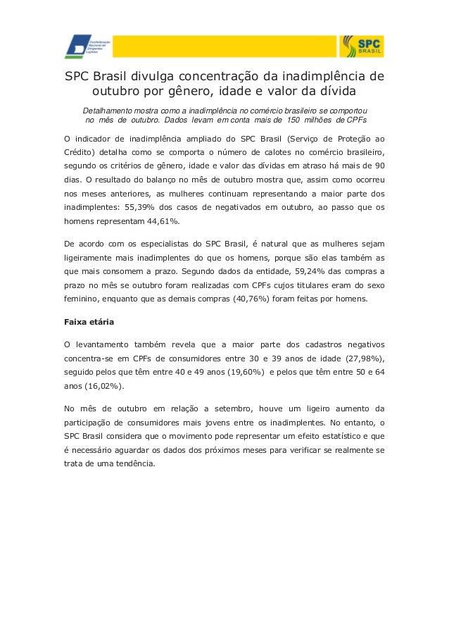 SPC Brasil divulga concentração da inadimplência de outubro por gênero, idade e valor da dívida Detalhamento mostra como a...