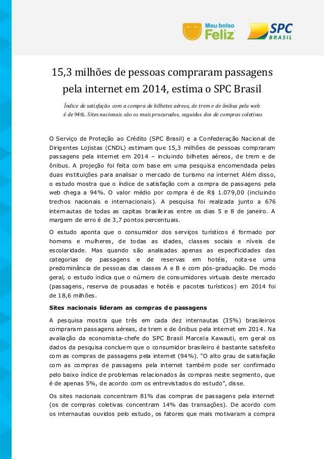 15,3 milhões de pessoas compraram passagens pela internet em 2014, estima o SPC Brasil Índice de satisfação com a compra d...