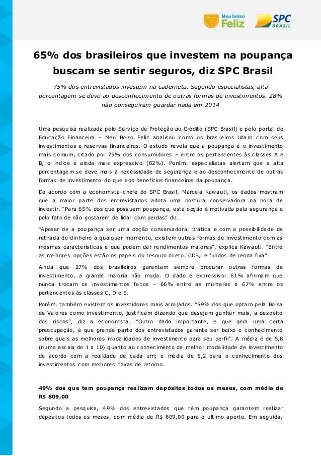 65% dos brasileiros que investem na poupança buscam se sentir seguros, diz SPC Brasil 75% dos entrevistados investem na ca...