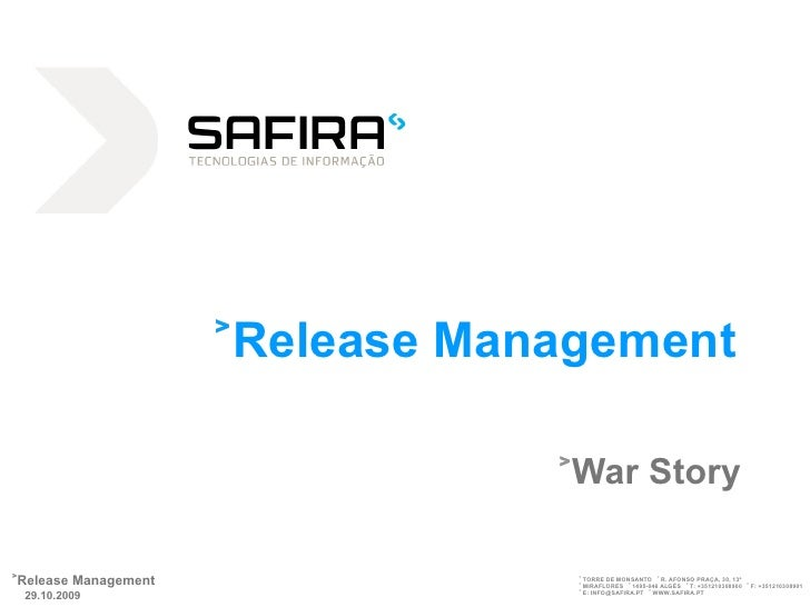 <ul><li>Release Management </li></ul><ul><li>War Story </li></ul>