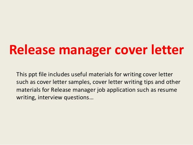 Release Manager Cover Letter This Ppt File Includes Useful Materials For  Writing Cover Letter Such As ...