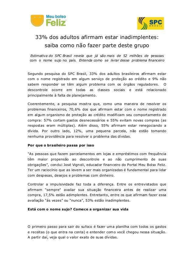 33% dos adultos afirmam estar inadimplentes: saiba como não fazer parte deste grupo Estimativa do SPC Brasil revela que já...