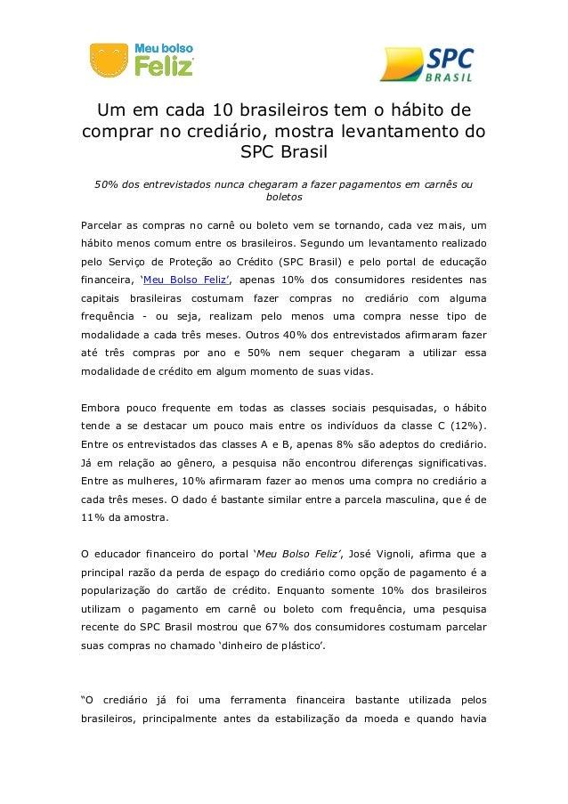Um em cada 10 brasileiros tem o hábito de comprar no crediário, mostra levantamento do SPC Brasil 50% dos entrevistados nu...