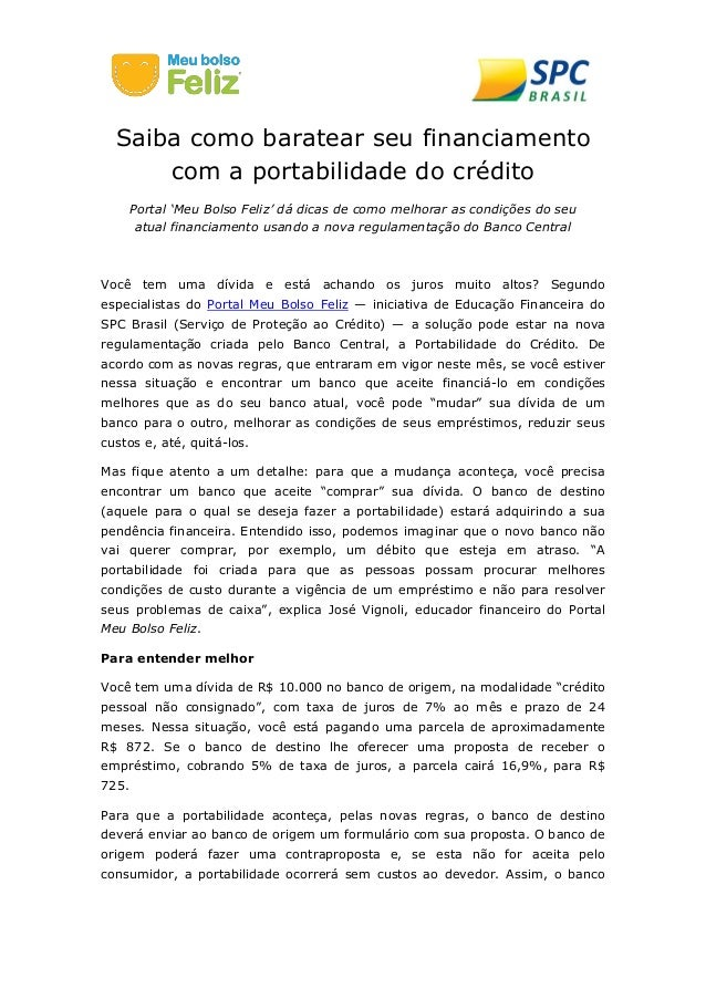 Saiba como baratear seu financiamento com a portabilidade do crédito Portal 'Meu Bolso Feliz' dá dicas de como melhorar as...