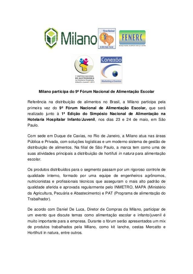Milano participa do 9º Fórum Nacional de Alimentação EscolarReferência na distribuição de alimentos no Brasil, a Milano pa...