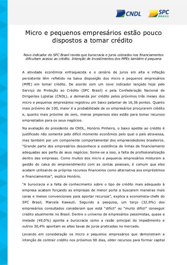 Micro e pequenos empresários estão pouco dispostos a tomar crédito Novo indicador do SPC Brasil revela que burocracia e ju...