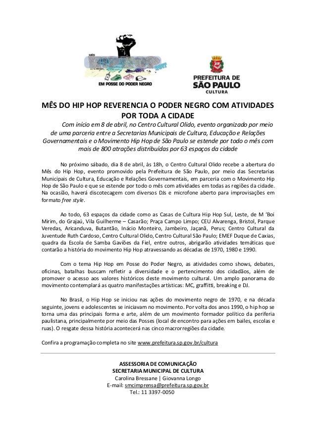 MÊS DO HIP HOP REVERENCIA O PODER NEGRO COM ATIVIDADES POR TODA A CIDADE Com início em 8 de abril, no Centro Cultural Olid...