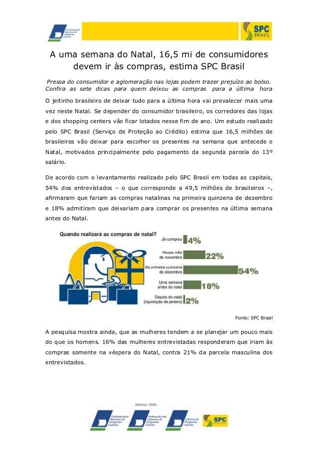 A uma semana do Natal, 16,5 mi de consumidores devem ir às compras, estima SPC Brasil Pressa do consumidor e aglomeração n...
