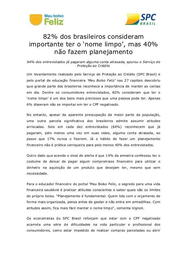 82% dos brasileiros consideram importante ter o 'nome limpo', mas 40% não fazem planejamento 64% dos entrevistados já paga...