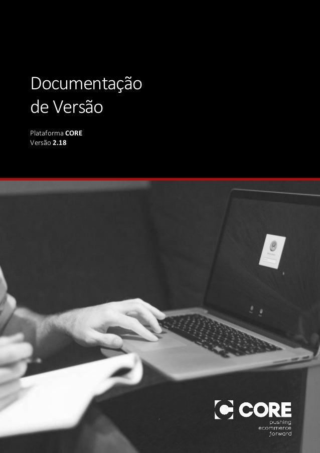 Documentação de Versão Plataforma CORE Versão 2.18