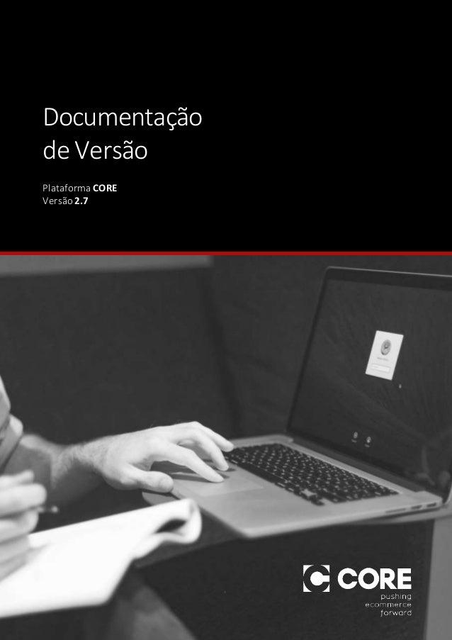 Documentação de Versão Plataforma CORE Versão 2.7