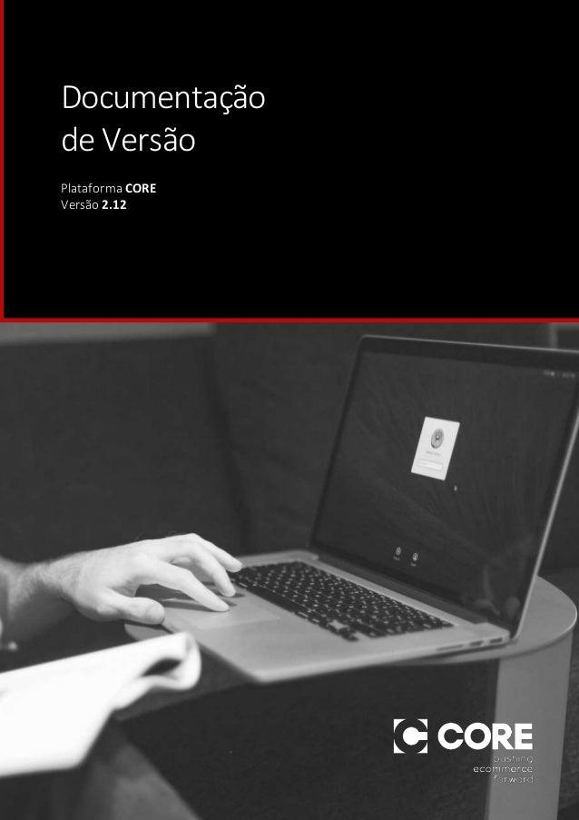 CORE–Documentaçãode versão 2.12 Documentação de Versão Plataforma CORE Versão 2.12
