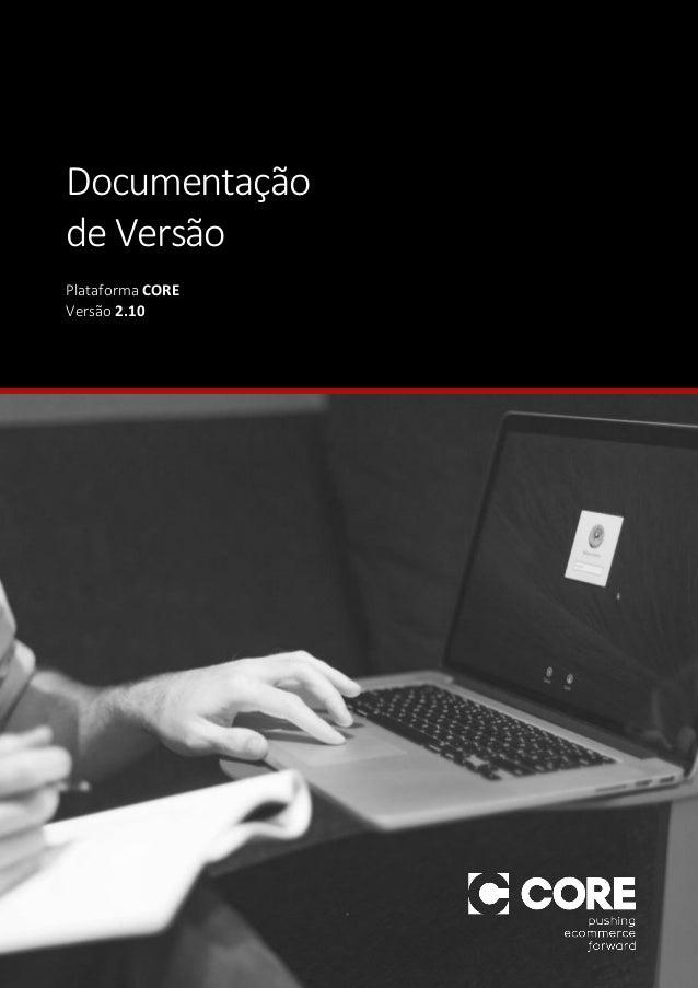 Documentação de Versão Plataforma CORE Versão 2.10