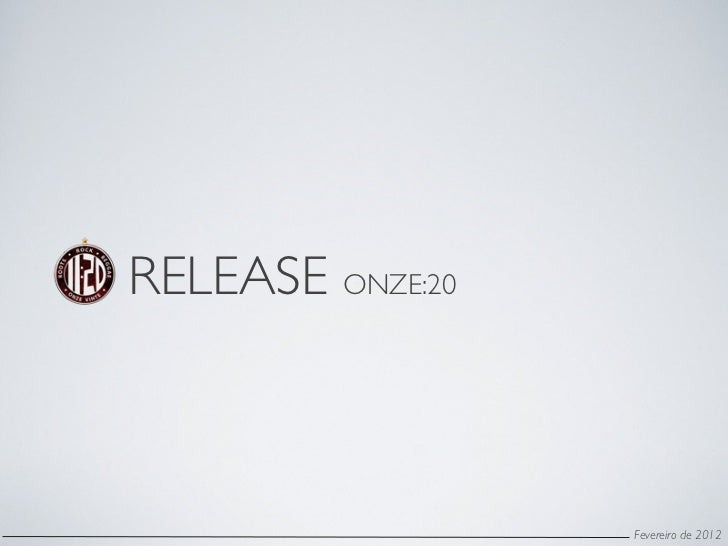 RELEASE ONZE:20                  Fevereiro de 2012