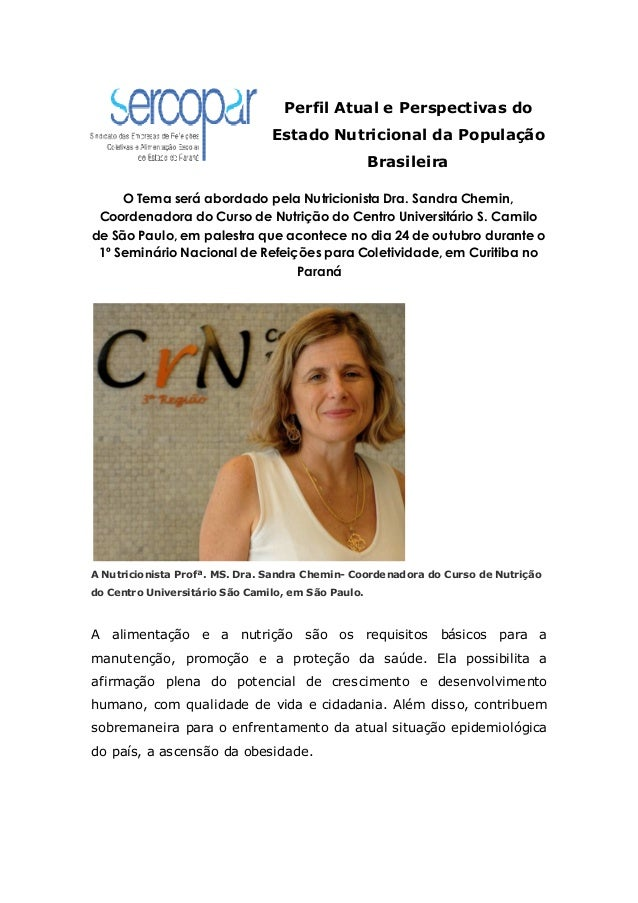 Perfil Atual e Perspectivas do Estado Nutricional da População Brasileira O Tema será abordado pela Nutricionista Dra. San...