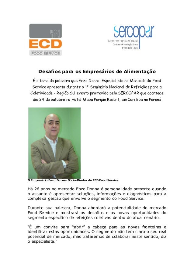 Desafios para os Empresários de Alimentação É o tema da palestra que Enzo Donna, Especialista no Mercado do Food Service a...