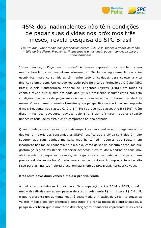 45% dos inadimplentes não têm condições de pagar suas dívidas nos próximos três meses, revela pesquisa do SPC Brasil Em um...