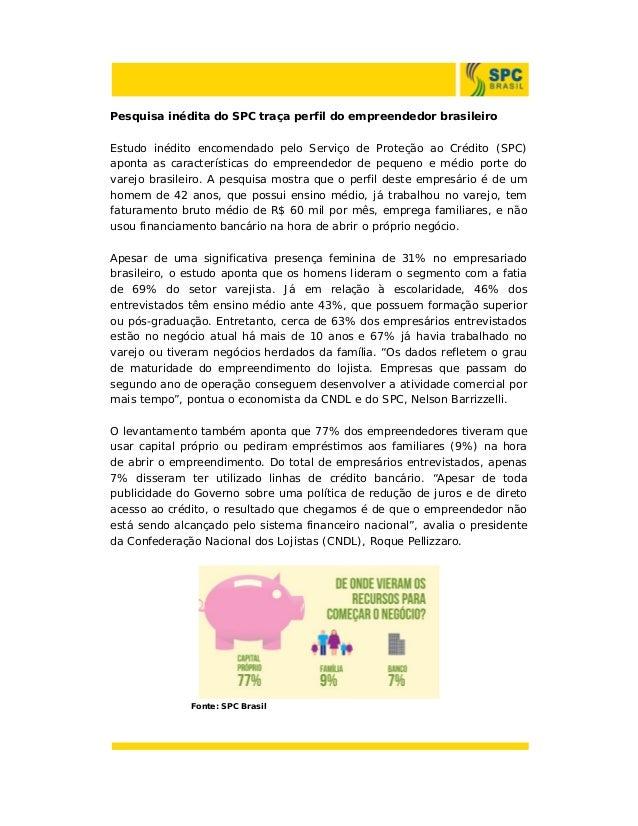Pesquisa inédita do SPC traça perfil do empreendedor brasileiro Estudo inédito encomendado pelo Serviço de Proteção ao Cré...