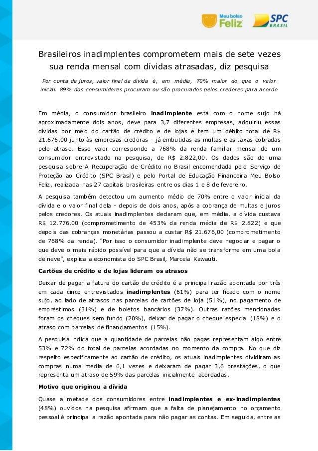 Brasileiros inadimplentes comprometem mais de sete vezes sua renda mensal com dívidas atrasadas, diz pesquisa Por conta de...