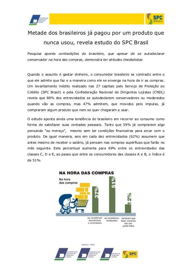 Metade dos brasileiros já pagou por um produto que nunca usou, revela estudo do SPC Brasil Pesquisa aponta contradições do...