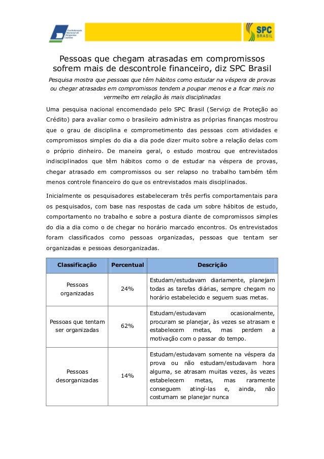 Pessoas que chegam atrasadas em compromissos sofrem mais de descontrole financeiro, diz SPC Brasil Pesquisa mostra que pes...