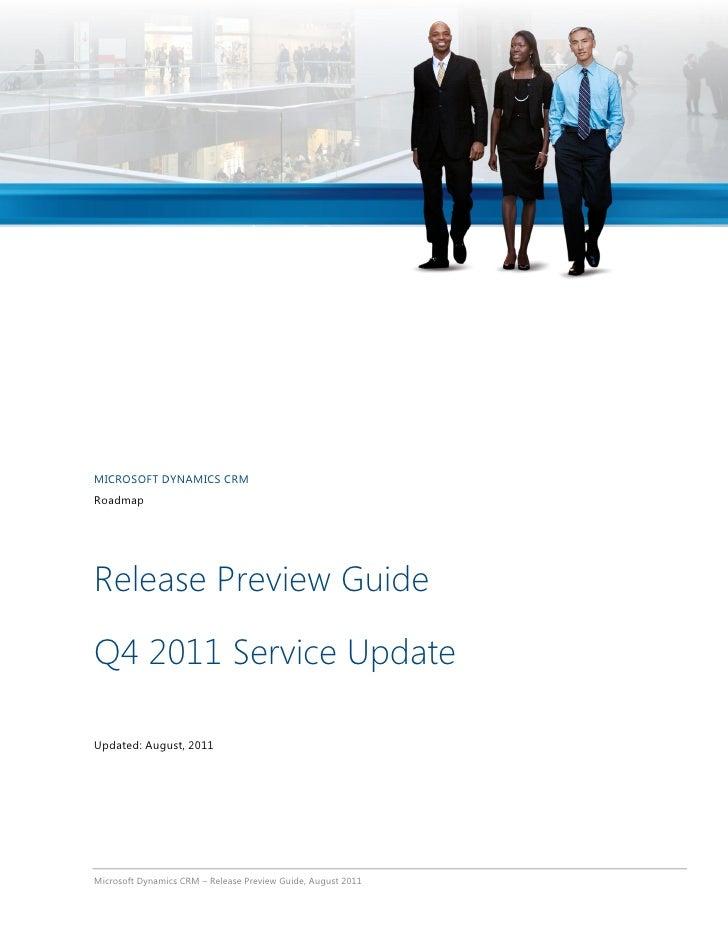 MICROSOFT DYNAMICS CRMRoadmapRelease Preview GuideQ4 2011 Service UpdateUpdated: August, 2011Microsoft Dynamics CRM – Rele...
