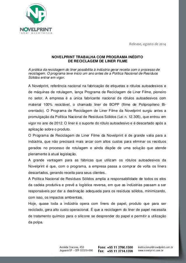 Release, agosto de 2014  NOVELPRINT TRABALHA COM PROGRAMA INÉDITO  DE RECICLAGEM DE LINER FILME  A prática da reciclagem d...