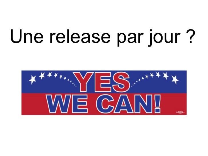 Une release par jour?