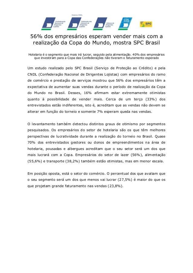 56% dos empresários esperam vender mais com a realização da Copa do Mundo, mostra SPC Brasil Hotelaria é o segmento que ma...