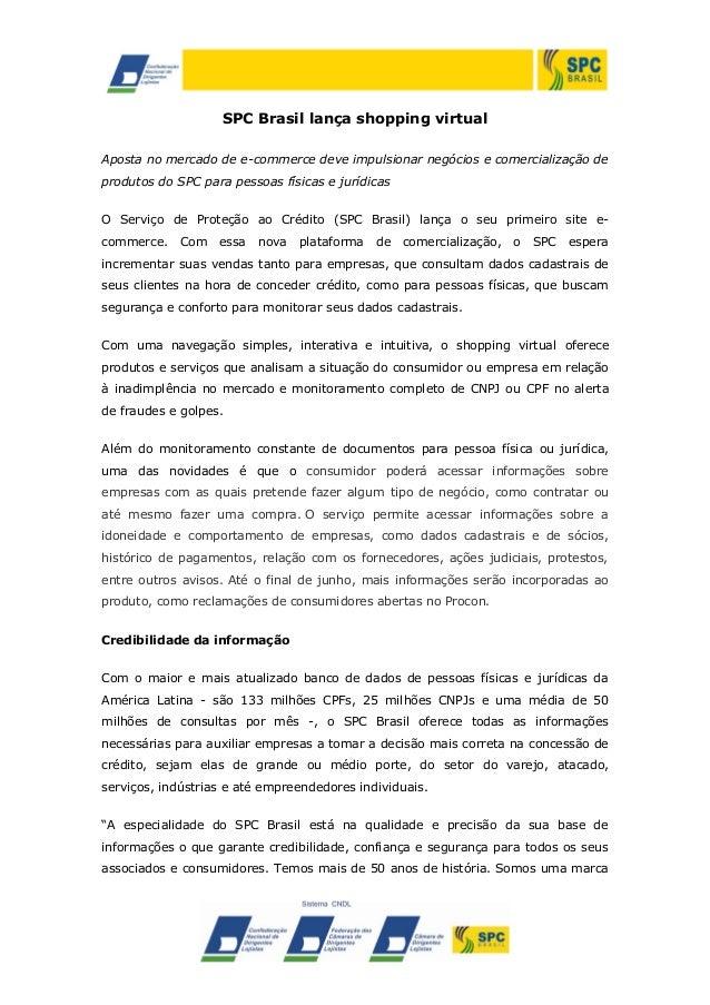 SPC Brasil lança shopping virtual Aposta no mercado de e-commerce deve impulsionar negócios e comercialização de produtos ...