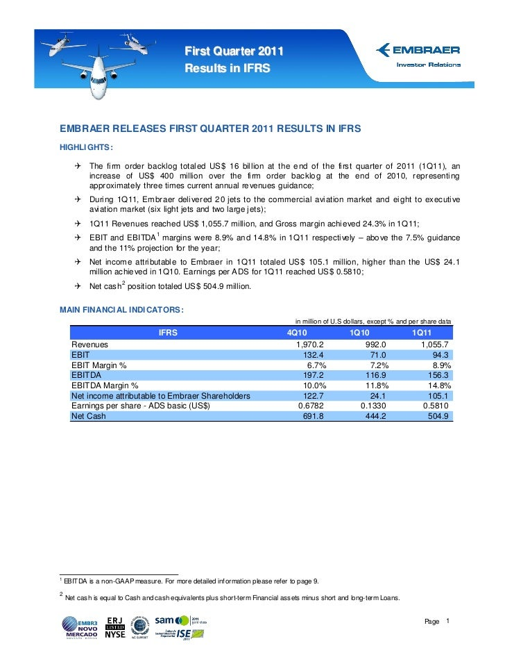 First Quar ter 2011                                           Results in IFRSEMBRAER RELEASES FIRST QUARTER 2011 RESULTS I...