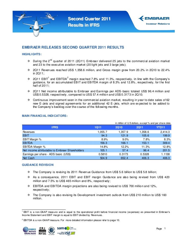 Second Quar ter 2011                                          Results in IFRSEMBRAER RELEASES SECOND QUARTER 2011 RESULTSH...
