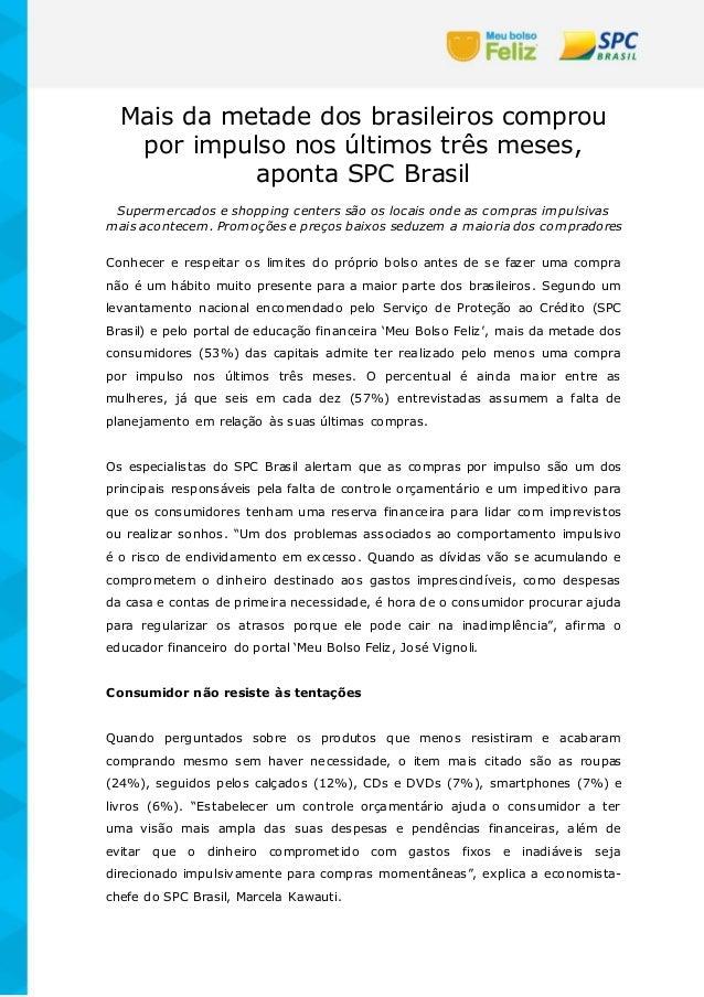 Mais da metade dos brasileiros comprou por impulso nos últimos três meses, aponta SPC Brasil Supermercados e shopping cent...