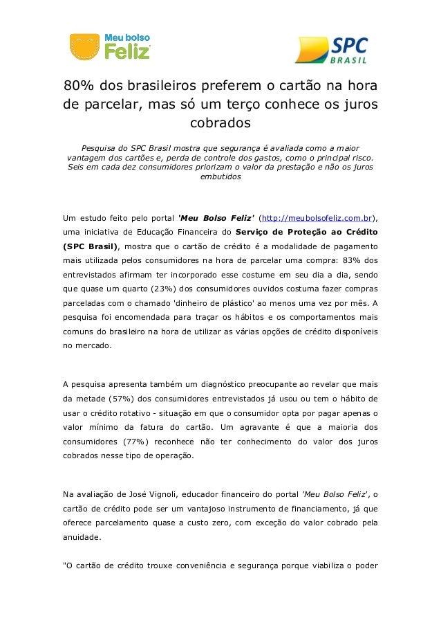 80% dos brasileiros preferem o cartão na hora de parcelar, mas só um terço conhece os juros cobrados Pesquisa do SPC Brasi...